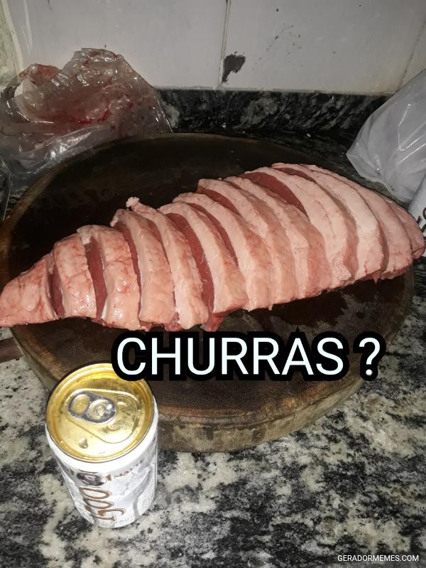 CHURRAS?