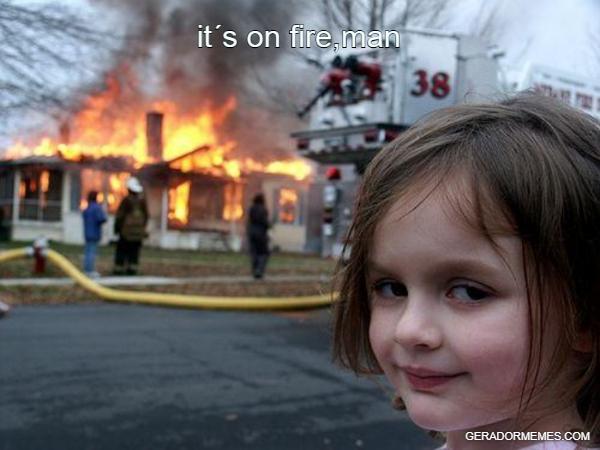 olha o fogo