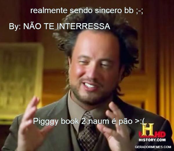 OIA Q PIGGY 2 EH UMA MERDA