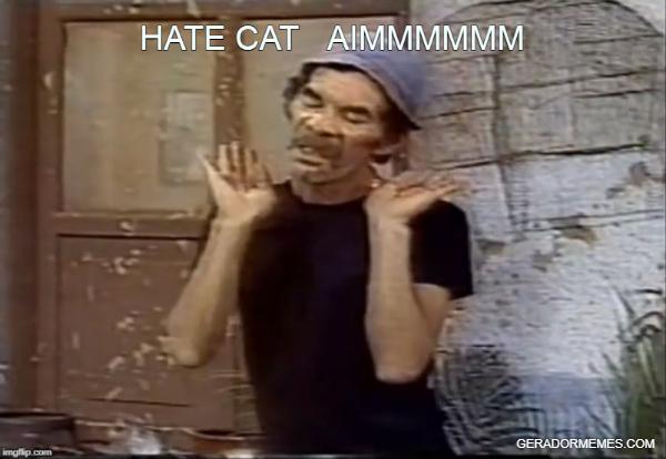 odeio gato